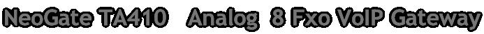 NeoGate TA410   Analog  8 Fxo VoIP Gateway