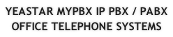 YEASTAR MYPBX IP PBX / PABX  OFFICE TELEPHONE SYSTEMS