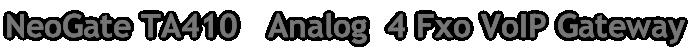NeoGate TA410   Analog  4 Fxo VoIP Gateway